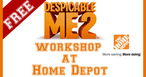 Free Despicable Me 2 Workshop at Home Depot