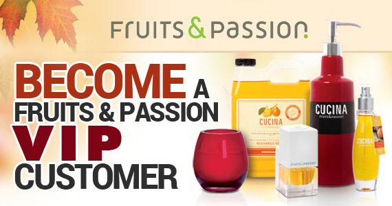 Become a VIP Customer With Fruits & Passion