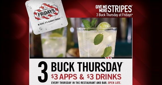 3 Buck Thursdays at T.G.I.Fridays 570 TGI Fridays   $3 drinks and appetizers